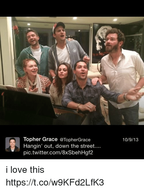 Love, Memes, and Twitter: Topher Grace @TopherGrace  Hangin' out, down the street....  pic.twitter.com/8xSbehHgf2  10/9/13 i love this https://t.co/w9KFd2LfK3