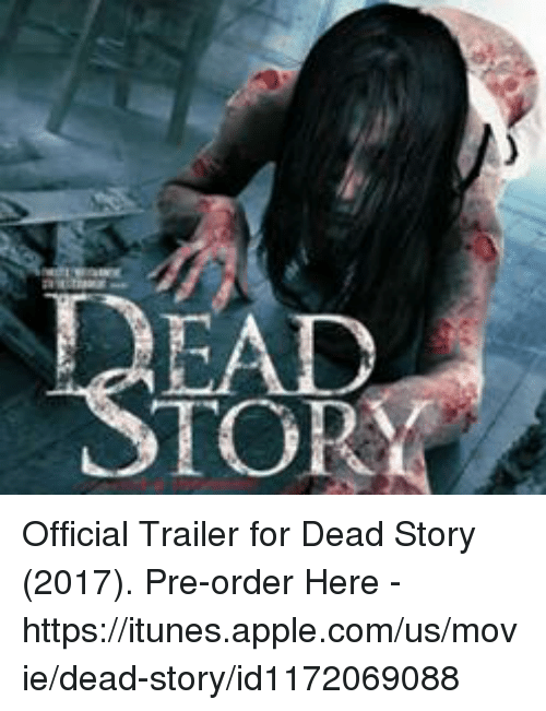 Appl: TOR Official Trailer for Dead Story (2017). Pre-order Here - https://itunes.apple.com/us/movie/dead-story/id1172069088