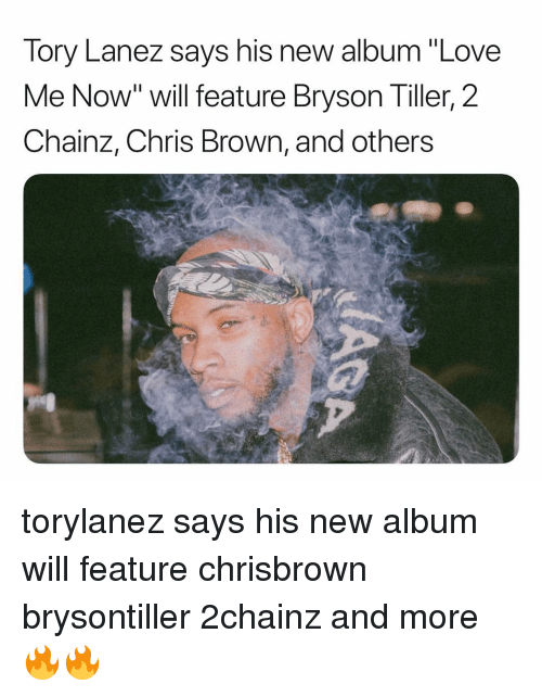"""Bryson Tiller, Chris Brown, and Love: Tory Lanez says his new album """"Love  Me Now"""" will feature Bryson Tiller, 2  Chainz, Chris Brown, and others torylanez says his new album will feature chrisbrown brysontiller 2chainz and more 🔥🔥"""
