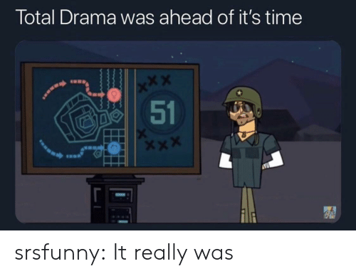 Tumblr, Blog, and Time: Total Drama was ahead of it's time  x*X  51 srsfunny:  It really was