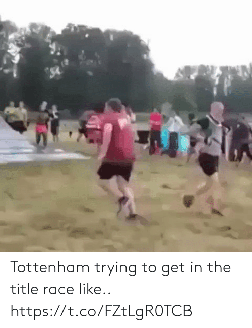 tottenham: Tottenham trying to get in the title race like.. https://t.co/FZtLgR0TCB