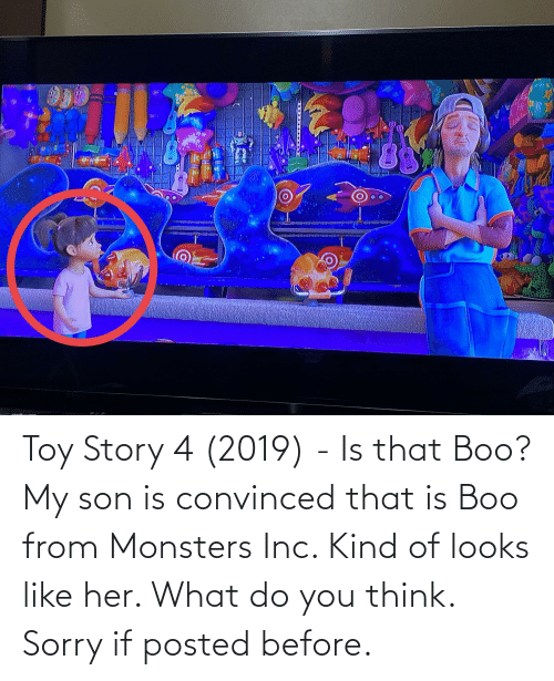 Toy Story 4: Toy Story 4 (2019) - Is that Boo? My son is convinced that is Boo from Monsters Inc. Kind of looks like her. What do you think. Sorry if posted before.