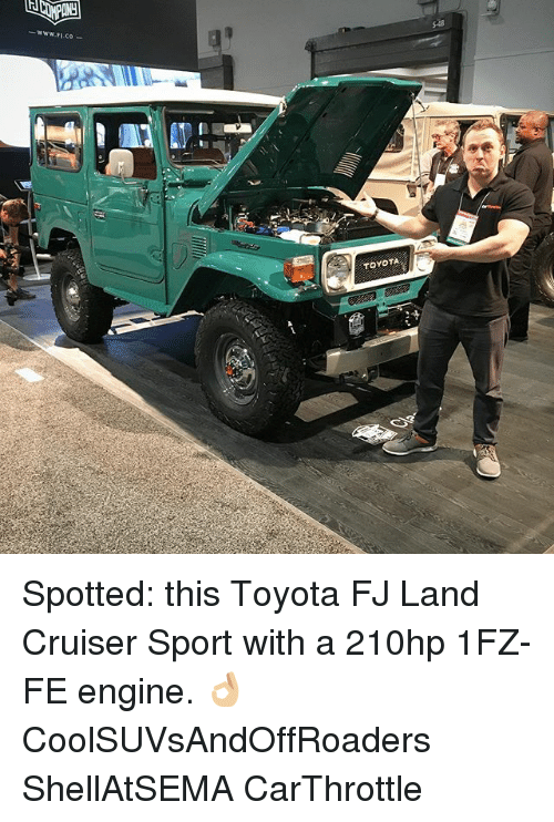 Memes, Toyota, and 🤖: TOYOTA Spotted: this Toyota FJ Land Cruiser Sport with a 210hp 1FZ-FE engine. 👌🏼 CoolSUVsAndOffRoaders ShellAtSEMA CarThrottle