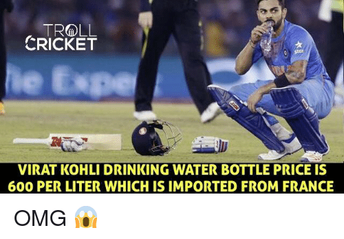 Drinking, Memes, and Omg: TR&DLL  CRICKET  VIRAT KOHLI DRINKING WATER BOTTLE PRICE IS  600 PER LITER WHICHIS IMPORTED FROM FRANCE OMG 😱