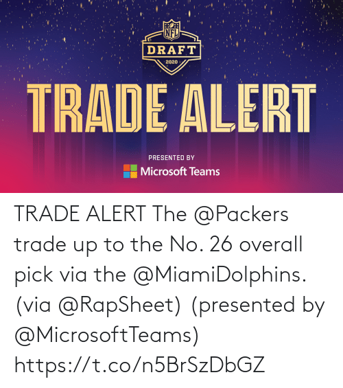 overall: TRADE ALERT  The @Packers trade up to the No. 26 overall pick via the @MiamiDolphins. (via @RapSheet)  (presented by @MicrosoftTeams) https://t.co/n5BrSzDbGZ