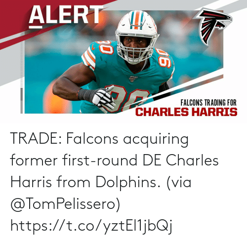 Trade: TRADE: Falcons acquiring former first-round DE Charles Harris from Dolphins. (via @TomPelissero) https://t.co/yztEl1jbQj