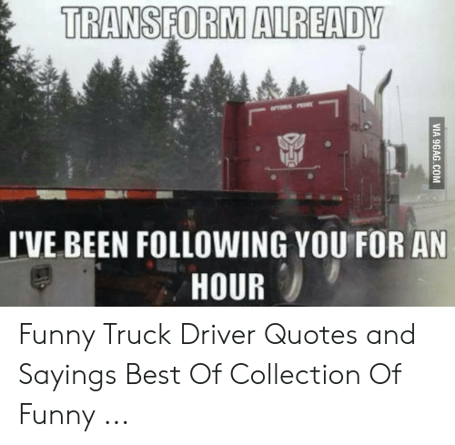 25 Best Memes About Funny Truck Driver Memes Funny