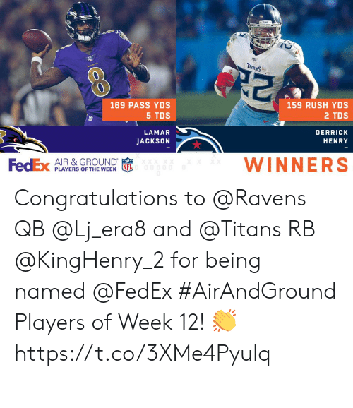 Derrick: TraxS  KAVENS  159 RUSH YDS  169 PASS YDS  5 TDS  2 TDS  LAMAR  DERRICK  JACKSON  HENRY  WINNERS  FedEx  AIR &GROUND  XX XX  XX  PLAYERS OF THE WEEK Congratulations to @Ravens QB @Lj_era8 and @Titans RB @KingHenry_2 for being named @FedEx #AirAndGround Players of Week 12! 👏 https://t.co/3XMe4Pyulq