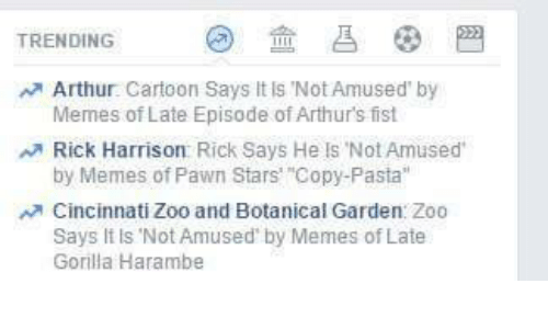 "pawn stars: TRENDING  A Arthur Cartoon Says it ls Not Amused by  Memes of Late Episode of Arthurs fist  Rick Harrison Rick Says He ls Not Amused  by Memes of Pawn Stars' ""Copy-Pasta""  Cincinnati Zoo and Botanical Garden Zoo  Says ls Not Amused by Memes of Late  Gorilla Harambe"