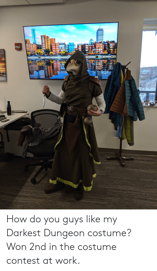 Fire, Google, and Work: Trevo tomey St  FIRE  9:31  Google How do you guys like my Darkest Dungeon costume? Won 2nd in the costume contest at work.