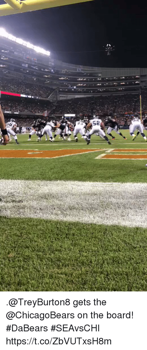 Memes, Board, and 🤖: .@TreyBurton8 gets the @ChicagoBears on the board! #DaBears  #SEAvsCHI https://t.co/ZbVUTxsH8m