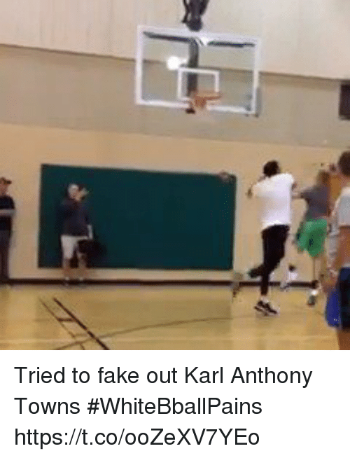 Karl-Anthony Towns: Tried to fake out Karl Anthony Towns #WhiteBballPains https://t.co/ooZeXV7YEo