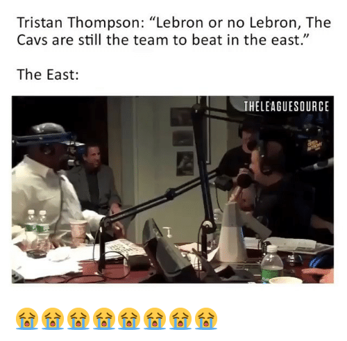 """cavs: Tristan Thompson: """"Lebron or no Lebron, The  Cavs are still the team to beat in the east.""""  The East:  THELEAGUESOURCE 😭😭😭😭😭😭😭😭"""