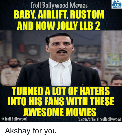 awesome movies: Troll Bollywood Memes  TB  BABY AIRLIFT RUSTOM  TURNEDALOT OF HATERS  INTO HIS FANS WITH THESE  AWESOME MOVIES  o Troll Bollywood  fb.com/officialtrollbollywood Akshay for you