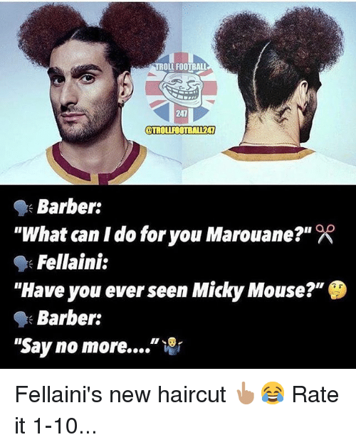 "fellaini: TROLL FOOTBALL  241  OTROLIFOOTBALI241  ""What can I do for you Marouane?""  ""Have you ever seen Micky Mouse?""  ""Say no more ""  Barber:  Fellaini:  Barber: Fellaini's new haircut 👆🏽😂 Rate it 1-10..."