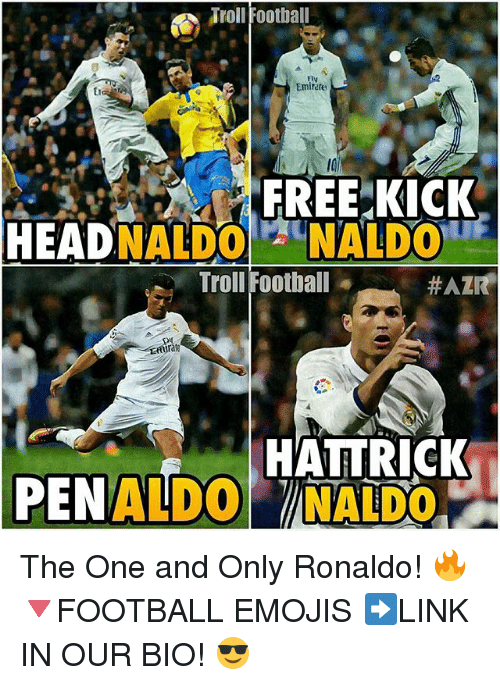 Football, Head, and Memes: Troll Football  Emirates  FREE KICK  HEAD  2UNALDOU  Troll Football  HAZR  ate  HATTRICK  PENALT  VINALDO The One and Only Ronaldo! 🔥 🔻FOOTBALL EMOJIS ➡️LINK IN OUR BIO! 😎