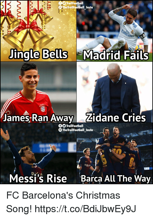 Christmas, Memes, and All The: TrollFootball  The TrollFootball Insta  ingle  Bells  Madrid Fails  James-Ran Away Zidane Cries l  fOTrollFootball  TheTrollFootball Insta  MESS  5  Rakuta  Messi's Rise  Barca All The Way FC Barcelona's Christmas Song! https://t.co/BdiJbwEy9J
