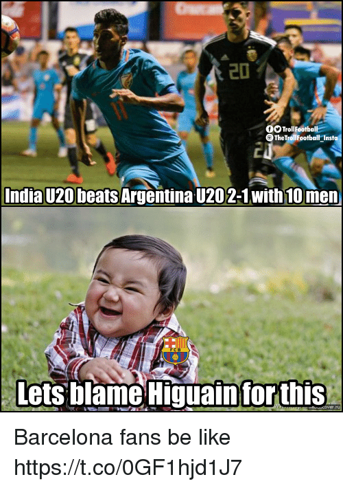 Barcelona, Be Like, and Memes: TrollFootball  TheTrollFootball Insta  India U20 beats Argentina U202-1 with 10 men  FCB  lets blame Higuain  for this  retover.ru Barcelona fans be like https://t.co/0GF1hjd1J7