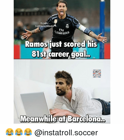 Memes, 🤖, and Career: TrouFootuatiMediaA.  Emirates  Ramos just scored his  81st  career goal.  Meanwhile at Barcelona,e 😂😂😂 @instatroll.soccer