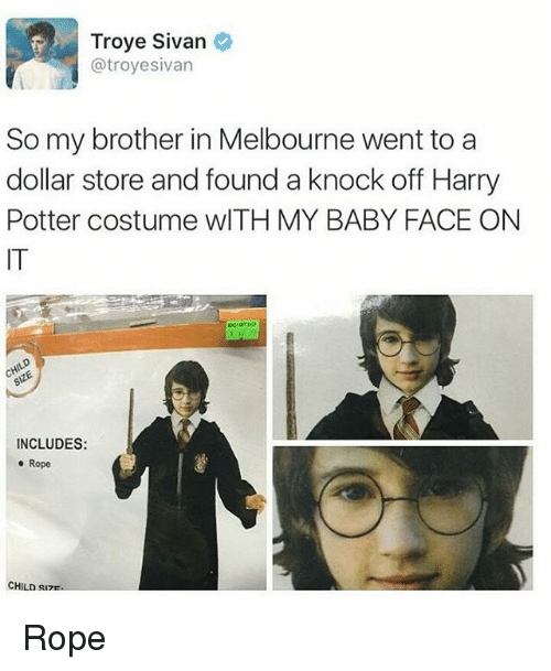 Dollar Store: Troye Sivan  troyesivan  So my brother in Melbourne went to a  dollar store and found a knock off Harry  Potter costume wITH MY BABY FACE ON  INCLUDES:  o Rope  CHILD sure. Rope