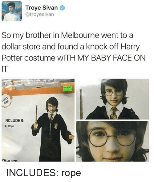 Dollar Store: Troye Sivan  @troyesivan  So my brother in Melbourne went to a  dollar store and found a knock off Harry  Potter costume wlTH MY BABY FACE ON  IT  INCLUDES:  e Rope  CHILD SIZ INCLUDES: rope