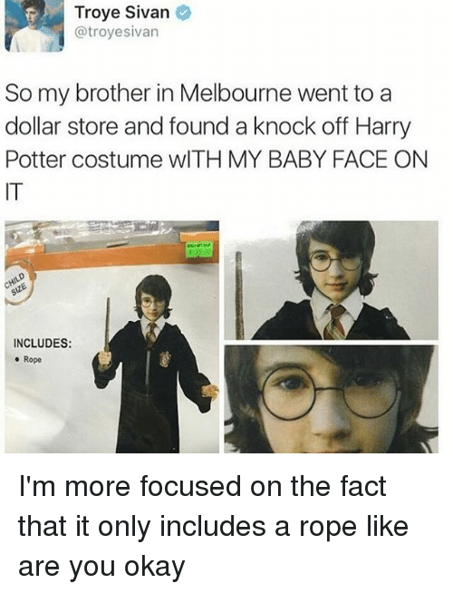 Dollar Store: Troye Sivan  @troyesivan  So my brother in Melbourne went to a  dollar store and found a knock off Harry  Potter costume wITH MY BABY FACE ON  IT  INCLUDES:  e Rope I'm more focused on the fact that it only includes a rope like are you okay