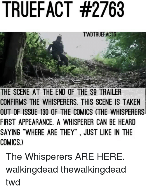 """where are they: TRUEFACT #2763  TWDTRUEFACT  THE SCENE AT THE END OF THE S9 TRAILER  CONFIRMS THE WHISPERERS. THIS SCENE IS TAKEN  OUT OF ISSUE 130 OF THE COMICS (THE WHISPERERS  FIRST APPEARANCE, A WHISPERER CAN BE HEARD  SAYING """"WHERE ARE THEY"""". JUST LIKE IN THE  COMICS.) The Whisperers ARE HERE. walkingdead thewalkingdead twd"""