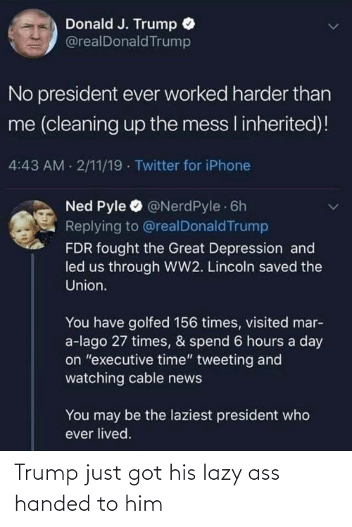 Lazy: Trump just got his lazy ass handed to him
