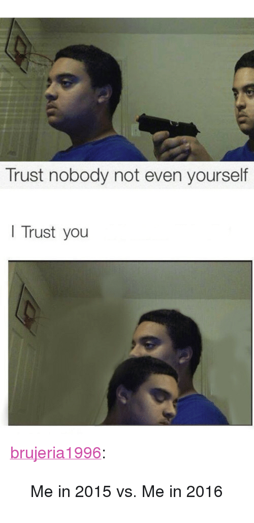 25 Best Memes About Trust Nobody Not Even Yourself Trust Nobody Not Even Yourself Memes 30.09.2018 · see more 'trust nobody, not even yourself' images on know your meme! trust nobody not even yourself memes