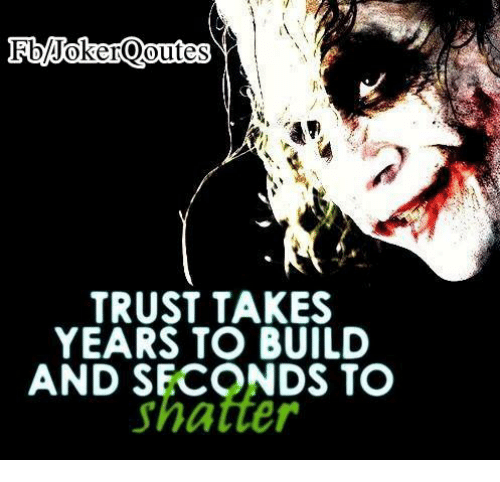 Trust Takes Years To Build And Seconds To Shatter Meme On Esmemescom