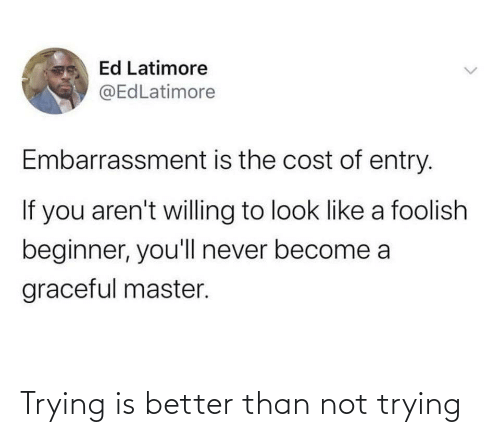 Than: Trying is better than not trying