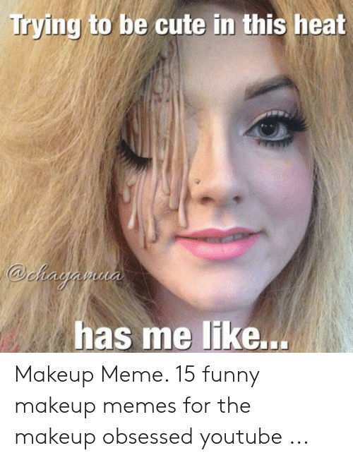 🇲🇽 25+ Best Memes About Too Much Makeup
