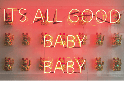 baby baby: TS ALL GOOD  BABY  BABY