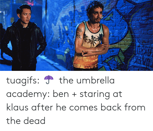 Tumblr, Academy, and Blog: tuagifs: ☂️  the umbrella academy: ben + staring at klaus after he comes back from the dead