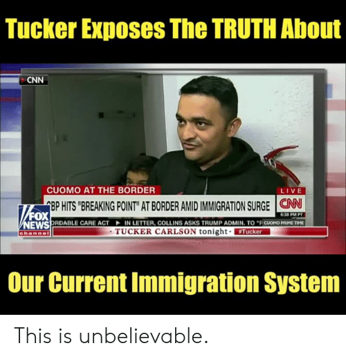 "Admin: Tucker Exposes The TRUTH About  CNN  CUOMO AT THE BORDER  LIVE  EP HITS ""BREAKING POINT"" AT BORDER AMID IMMIGRATION SURGE 