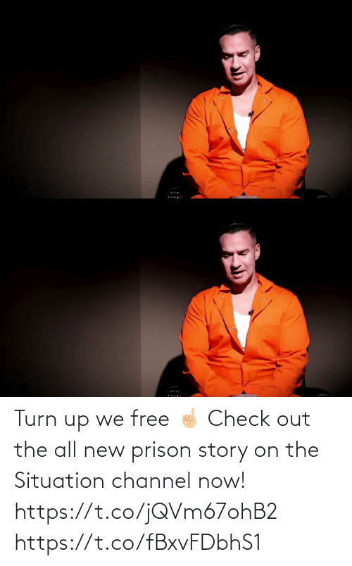 channel: Turn up we free ☝🏼 Check out the all new prison story on the Situation channel now!   https://t.co/jQVm67ohB2 https://t.co/fBxvFDbhS1