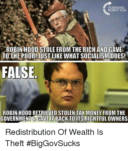 TURNING POINT USA ROBIN HOOD STOLE FROM THE RICH AND GAVE TO THE