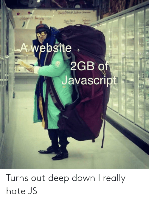 down: Turns out deep down I really hate JS