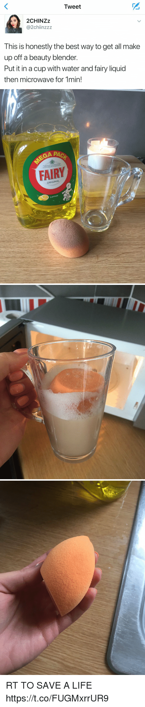 Liquidized: Tweet  2CHINZz  @2ch inzzz  This is honestly the best way to get all make  up off a beauty blender  Put it in a cup with water and fairy liquid  then microwave for 1min!   EGA  ORIGINAL  Lemon  E RT TO SAVE A LIFE https://t.co/FUGMxrrUR9