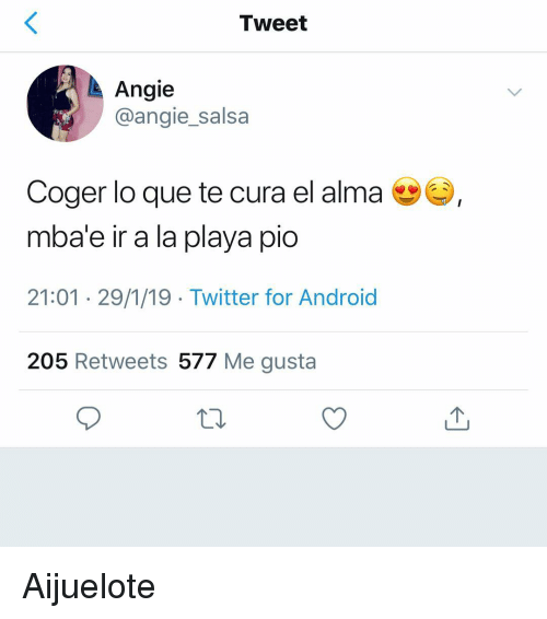 Android, Twitter, and Espanol: Tweet  Angie  @angie_salsa  coger lo que te cura el alma  mbae ir a la playa pio  21:01 29/1/19 Twitter for Android  205 Retweets 577 Me gusta Aijuelote