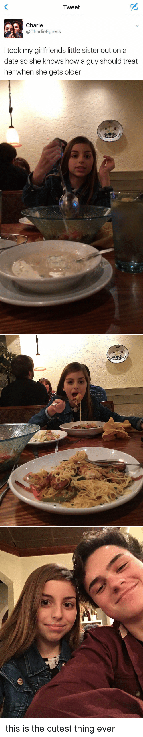 Dating, Friends, and She Knows: Tweet  AS Charle  harlie Egress  took my girlfriends little sister out on a  date so she knows how a guy should treat  her when she gets older   and Debate  nd friends  and this is the cutest thing ever
