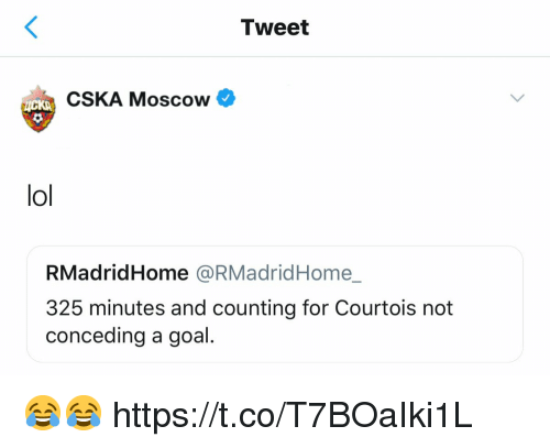 courtois: Tweet  CSKA Moscow  lol  RMadridHome @RMadridHome_  325 minutes and counting for Courtois not  conceding a goal. 😂😂 https://t.co/T7BOaIki1L