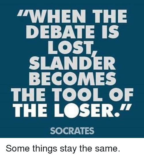 "Memes, Lost, and Tool: TWHEN THE  DEBATE IS  LOST  SLANDER  BECOMES  THE TOOL OF  THE LOSER.""  SOCRATES Some things stay the same."