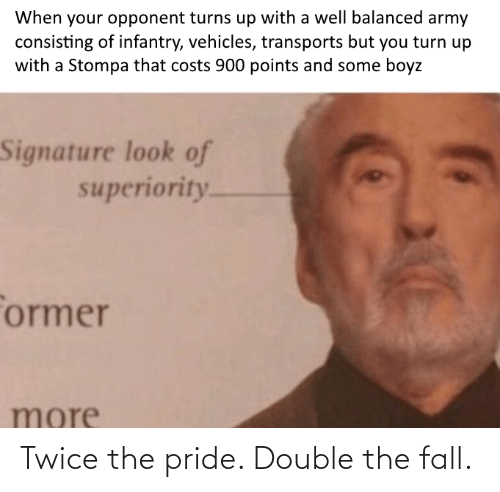 pride: Twice the pride. Double the fall.