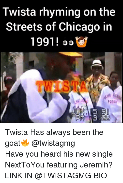 jeremih: Twista rhyming on the  Streets of Chicago in  1991!  oo  POSSI Twista Has always been the goat🔥 @twistagmg _____ Have you heard his new single NextToYou featuring Jeremih? LINK IN @TWISTAGMG BIO