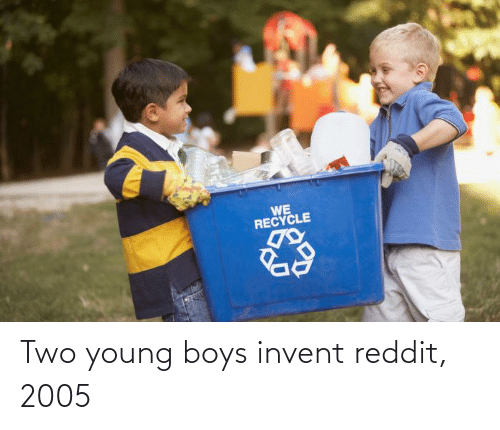 boys: Two young boys invent reddit, 2005