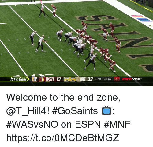 Espn, Memes, and Goal: tx  ST & Goal  I3  3RD 6:49 04 ESFIMNF Welcome to the end zone, @T_Hill4! #GoSaints  📺: #WASvsNO on ESPN #MNF https://t.co/0MCDeBtMGZ