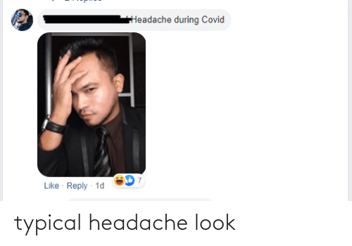 headache: typical headache look