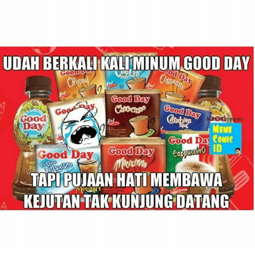 Meme, Good, and Indonesian (Language): UDAH BERKALL KALIMIUM GOOD DAY  Good Day  Cheon Good  Good  Day  uez  MEME  COMIC  ID  Good Day Goodbay capp  TAPIPUAAN HATI MEMBAWA  KEJUTAN TAK KUNJUNG DATANG