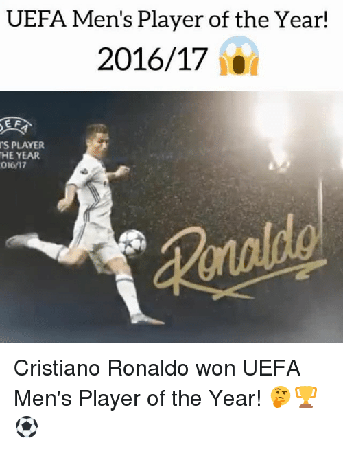 Wonned: UEFA Men's Player of the Year!  2016/17  E F  'S  PLAYER  HE YEAR  01617 Cristiano Ronaldo won UEFA Men's Player of the Year! 🤔🏆⚽️